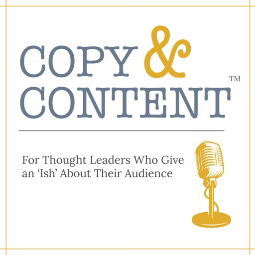 Cover art for podcast Copy & Content with Jon Cook: For Thought Leaders Who Give an 'Ish' About Their Audience