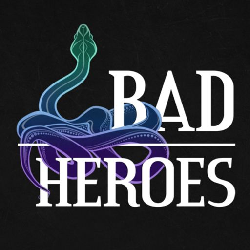 Cover art for podcast Bad Heroes