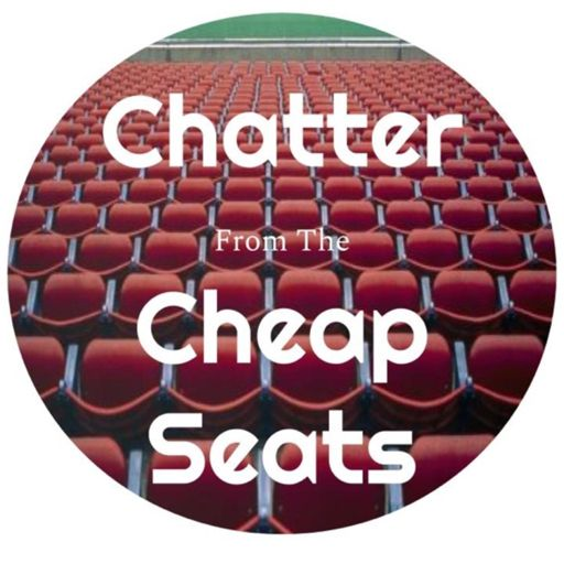 Cover art for podcast Chatter From The Cheap Seats