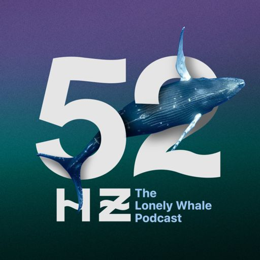 Cover art for podcast 52 Hertz: The Lonely Whale Podcast