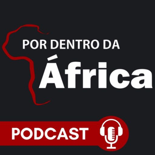 Cover art for podcast Por Dentro da África