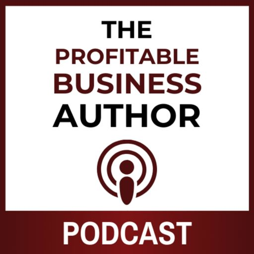 Cover art for podcast The Profitable Business Author Podcast