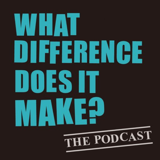 Cover art for podcast What Difference Does It Make