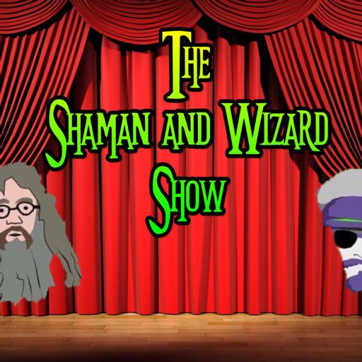 Cover art for podcast The Shaman and Wizard show