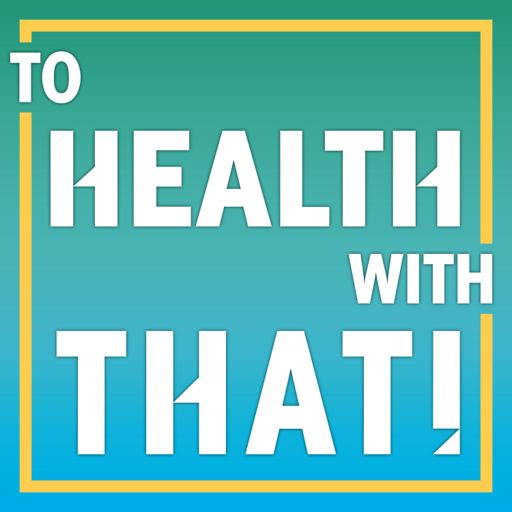 Cover art for podcast To Health With That! MTHFR Mutations.