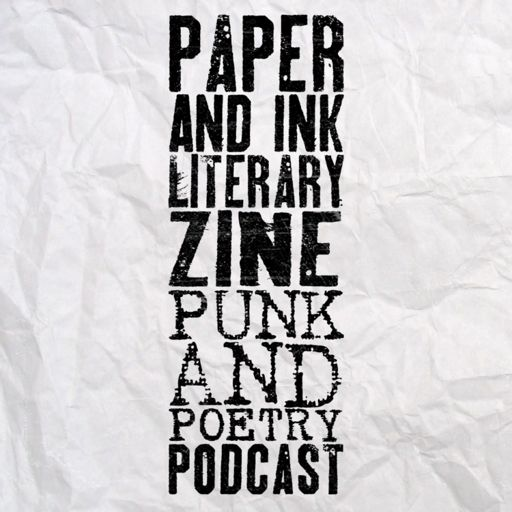 Cover art for podcast Paper and Ink Literary Zine Punk and Poetry Podcast