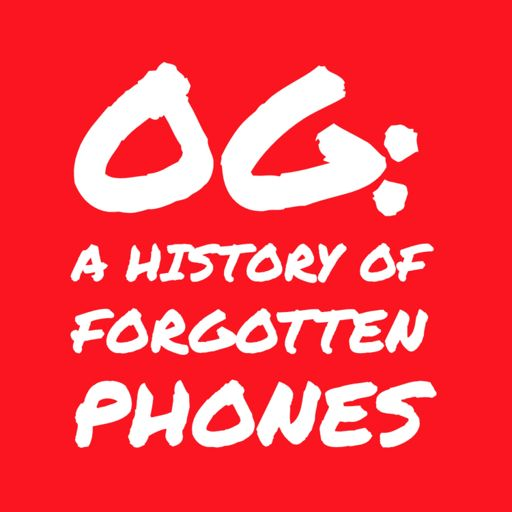 Cover art for podcast 0G: A History of Forgotten Phones