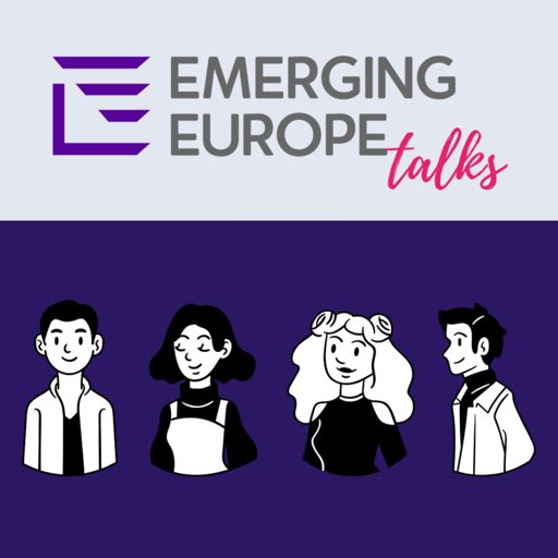 Cover art for podcast Emerging Europe Talks