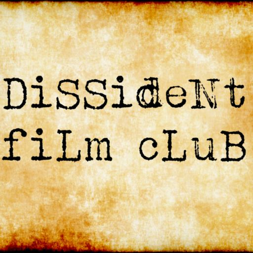 Cover art for podcast Dissident Film Club