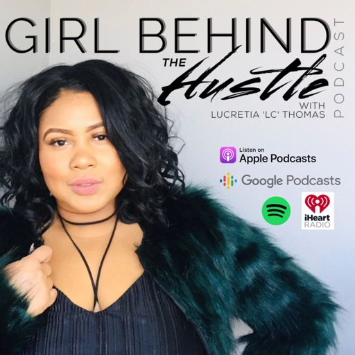 Cover art for podcast Girl Behind the Hustle