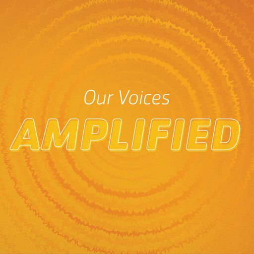 Cover art for podcast Our Voices--Amplified