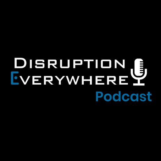 Cover art for podcast Disruption Everywhere Podcast