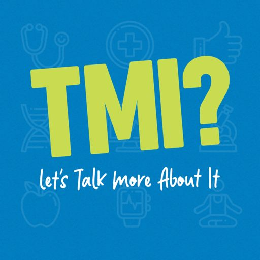 Cover art for podcast TMI - Let's Talk More About It