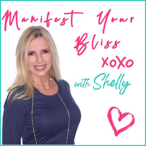 Cover art for podcast Manifest Your Bliss with Shelly