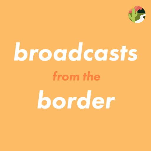 Cover art for podcast Broadcasts from the Border