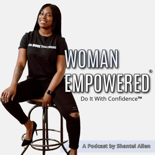 Cover art for podcast THE WOMAN EMPOWERED PODCAST