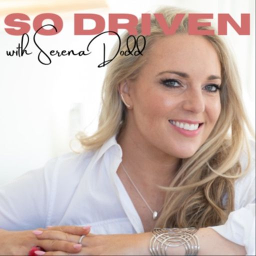 Cover art for podcast So Driven with Serena Dodd