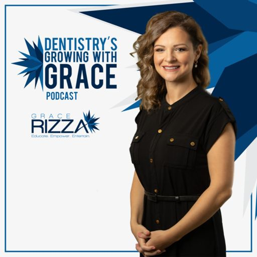 Cover art for podcast Dentistry's Growing with Grace