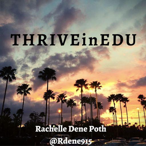 Cover art for podcast THRIVEinEDU by Rachelle Dene Poth