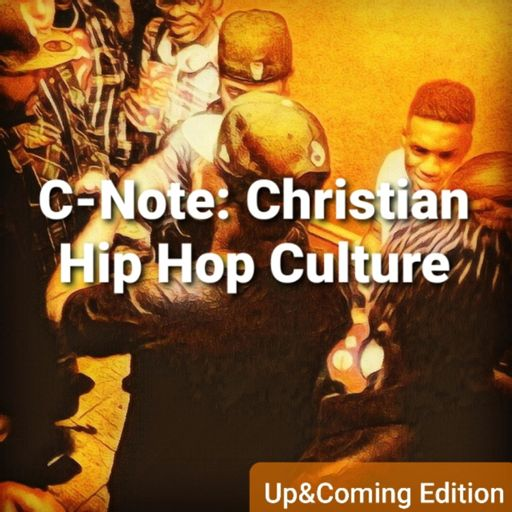 Cover art for podcast C-Note: Christian Hip Hop Culture