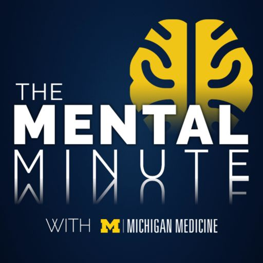 Cover art for podcast The Mental Minute with Michigan Medicine