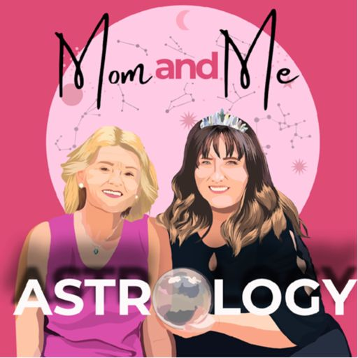 Cover art for podcast Mom & Me Astrology Podcast