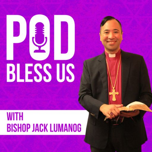 Cover art for podcast Pod Bless Us with Bishop Jack Lumanog