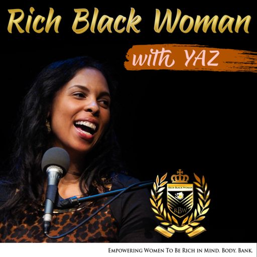 Cover art for podcast Rich Black Woman | Engaging, Empowering, and Elevating Black Women for Success