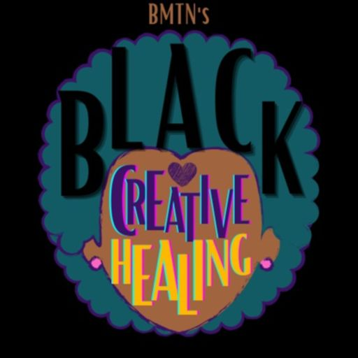 Cover art for podcast BMTN's Black Creative Healing