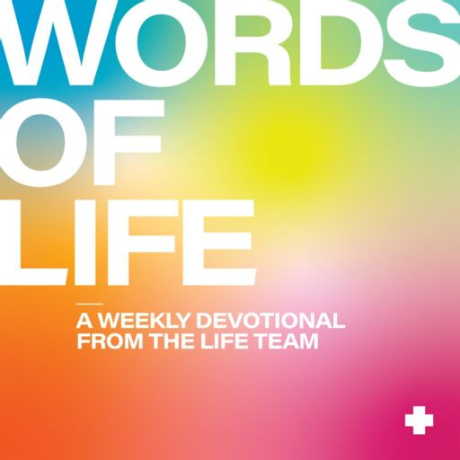 Cover art for podcast Words of Life: A Weekly Devotional with the LIFE Team