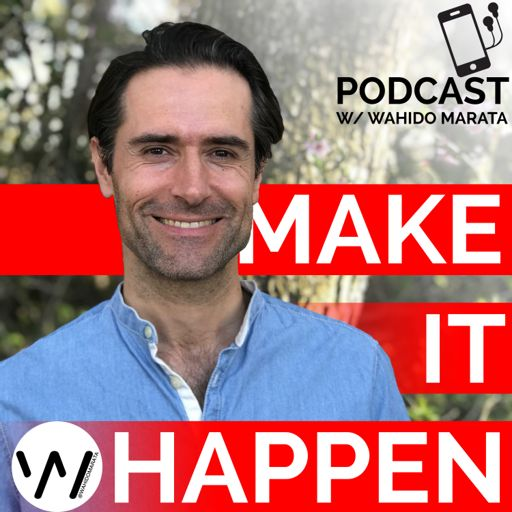 Cover art for podcast Make It Happen, with Wahido Marata