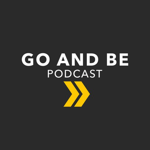 Cover art for podcast Go and Be Podcast