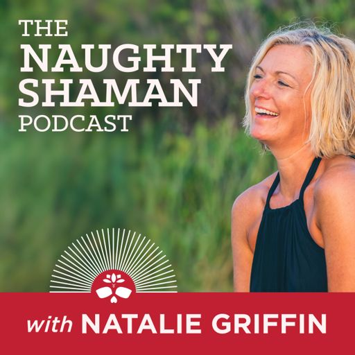Cover art for podcast The Naughty Shaman Podcast