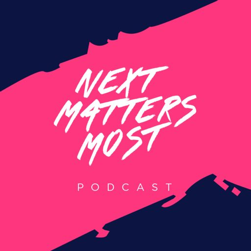 Cover art for podcast Next Matters Most