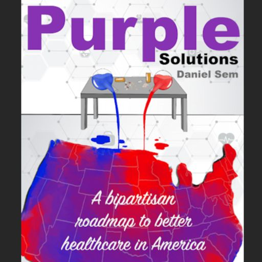 Cover art for podcast Purple Solutions to Fix Healthcare in America