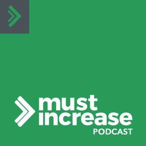Cover art for podcast The Must Increase Podcast