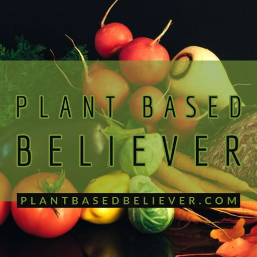 Cover art for podcast Plant Based Believer
