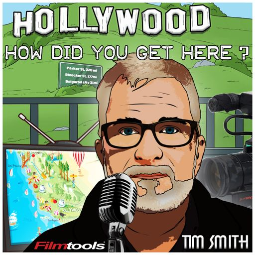 Cover art for podcast Hollywood, How Did You Get Here? With Tim Smith