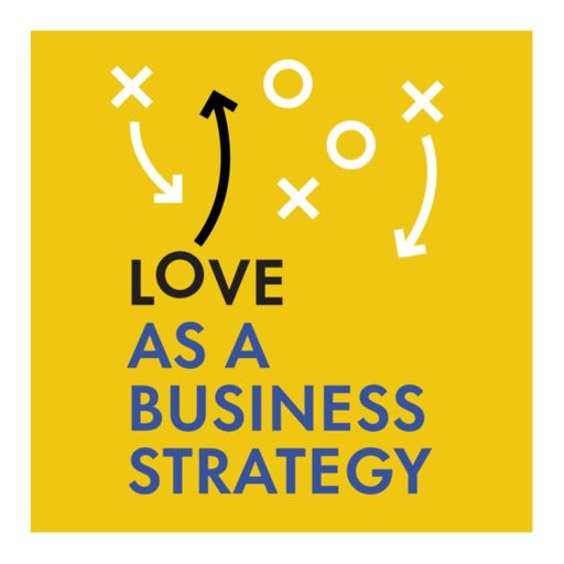 Cover art for podcast Love as a Business Strategy