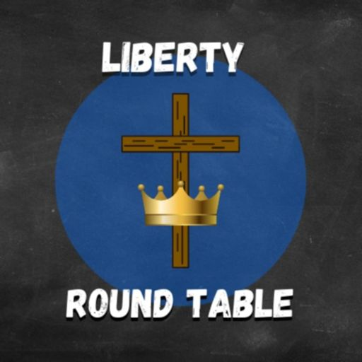 Cover art for podcast Liberty Round Table