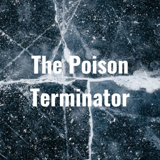 Cover art for podcast The Poison Terminator