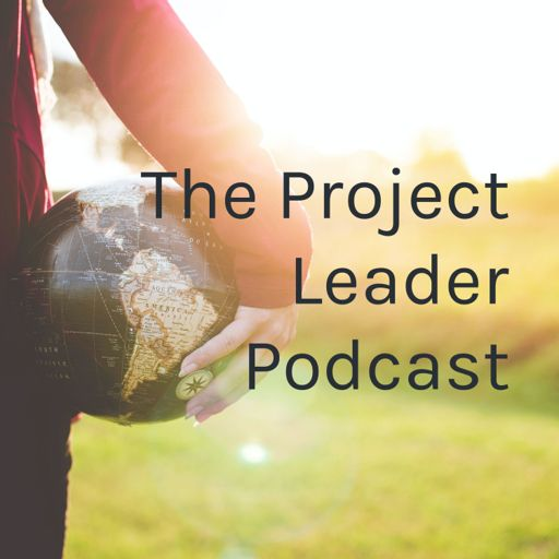Cover art for podcast The Project Leader Podcast
