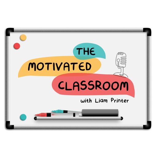 Cover art for podcast The Motivated Classroom
