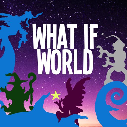 Cover art for podcast What If World - Stories for Kids