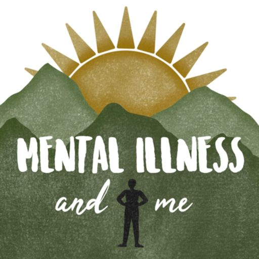 Cover art for podcast Mental Illness and Me