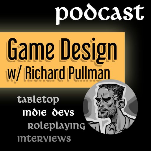 Cover art for podcast Game Design w/ Richard Pullman