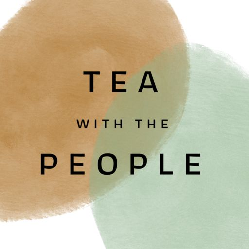 Cover art for podcast Tea with the People
