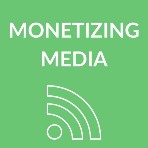 Cover art for podcast Monetizing Media