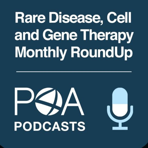 Cover art for podcast Rare Disease, Cell & Gene Therapy Monthly RoundUp