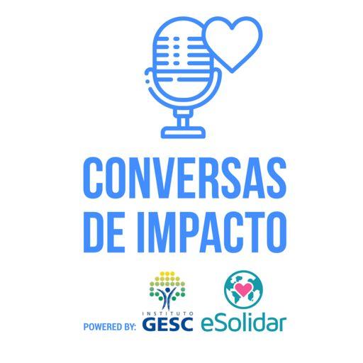 Cover art for podcast Conversas de Impacto - Realizado por eSolidar e Instituto GESC